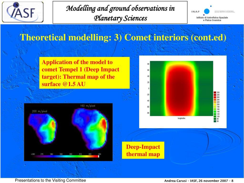 Theoretical modelling: 3) Comet interiors (cont.ed)