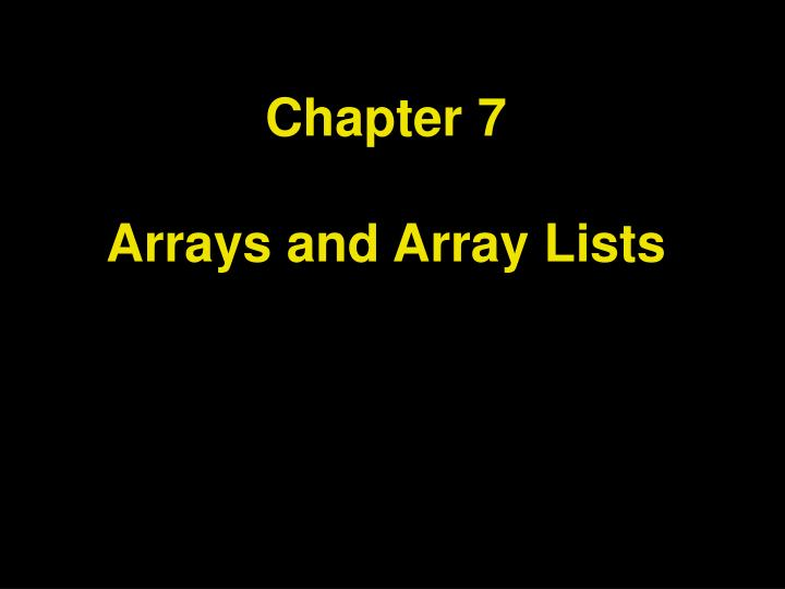 chapter 7 arrays and array lists n.