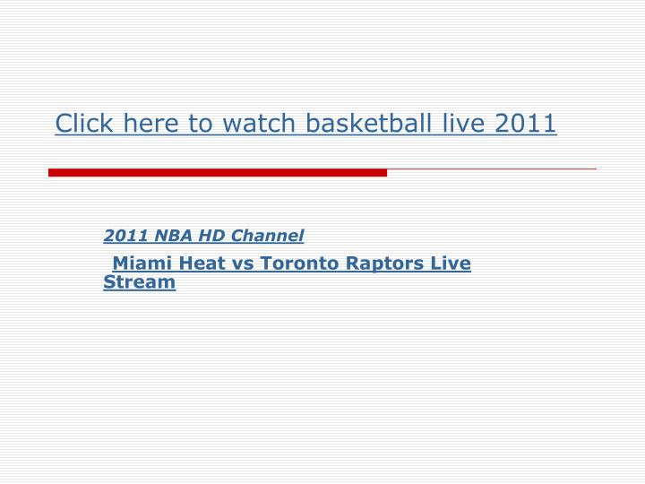 click here to watch basketball live 2011 n.