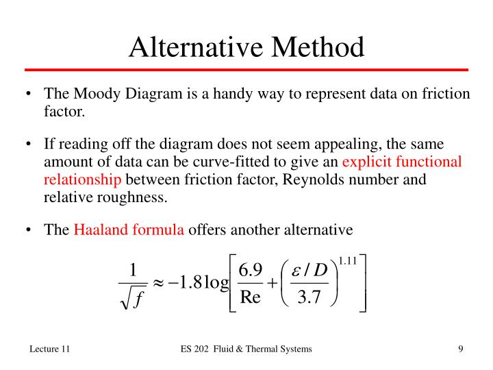 Ppt es 202 fluid and thermal systems lecture 11 pipe flow major the moody diagram is a handy way to represent data on friction factor ccuart Gallery