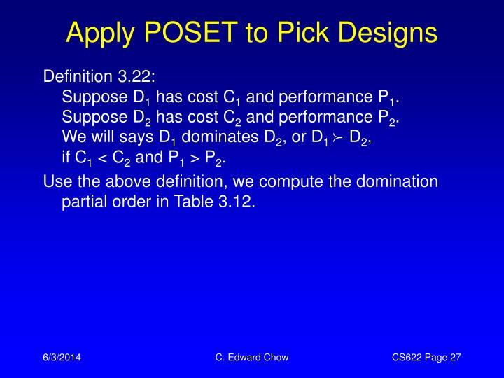 Apply POSET to Pick Designs