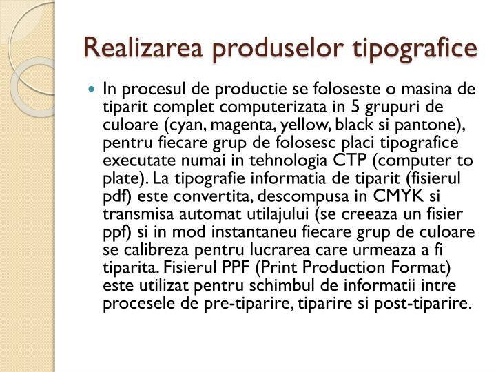Realizarea produselor tipografice