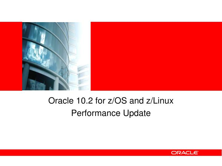 oracle 10 2 for z os and z linux performance update n.