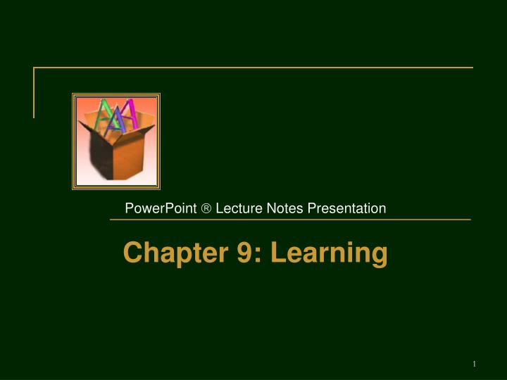 powerpoint lecture notes presentation chapter 9 learning n.