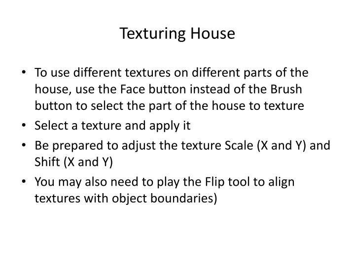 Texturing House