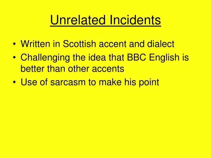 Unrelated Incidents