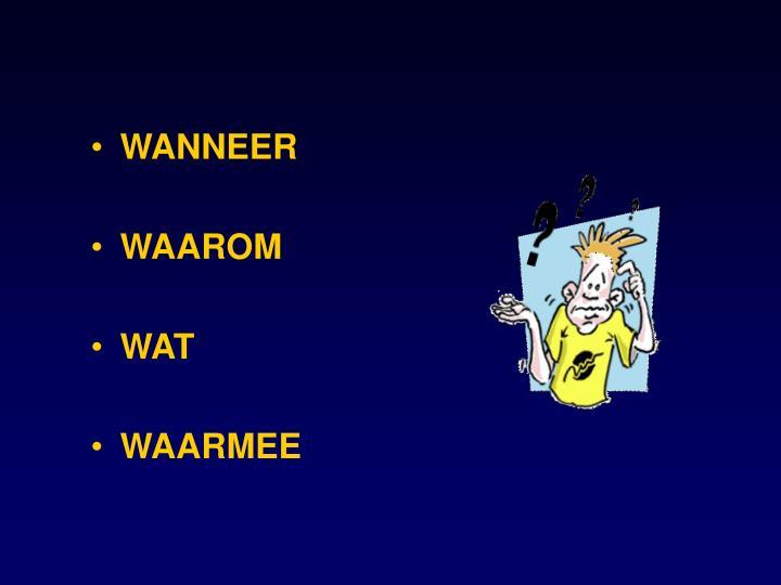 WANNEER