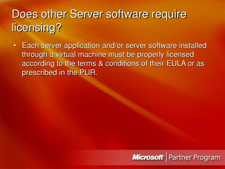 Does other Server software require licensing?