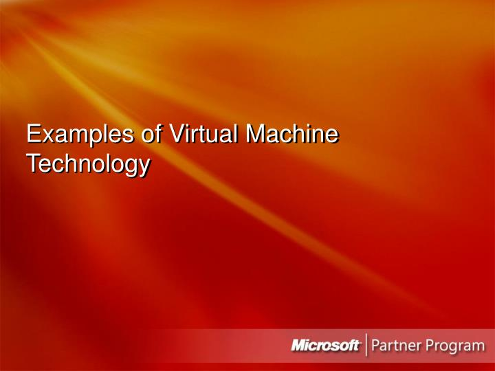 Examples of Virtual Machine Technology