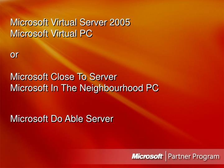 Microsoft virtual server 2005 microsoft virtual pc