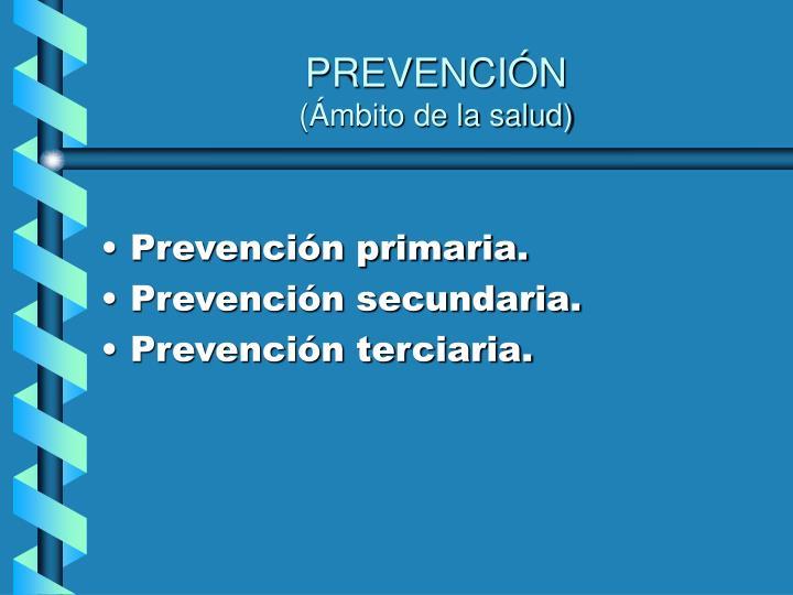 Prevenci n mbito de la salud