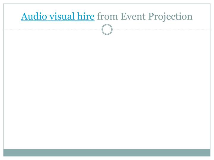 audio visual hire from event projection n.
