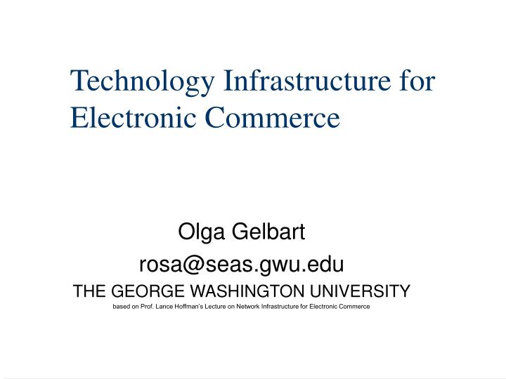 technology infrastructure for electronic commerce n.