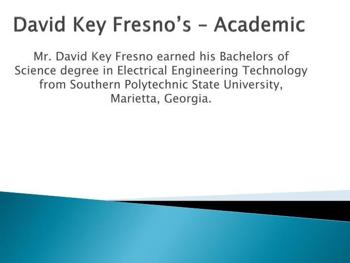 David key fresno s academic