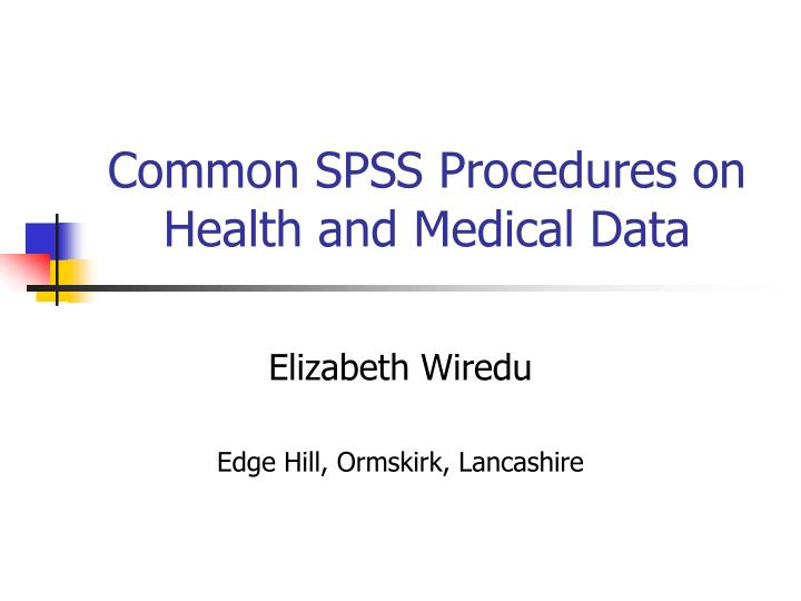 common spss procedures on health and medical data n.