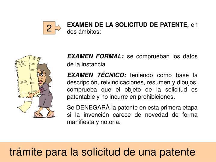 EXAMEN DE LA SOLICITUD DE PATENTE,