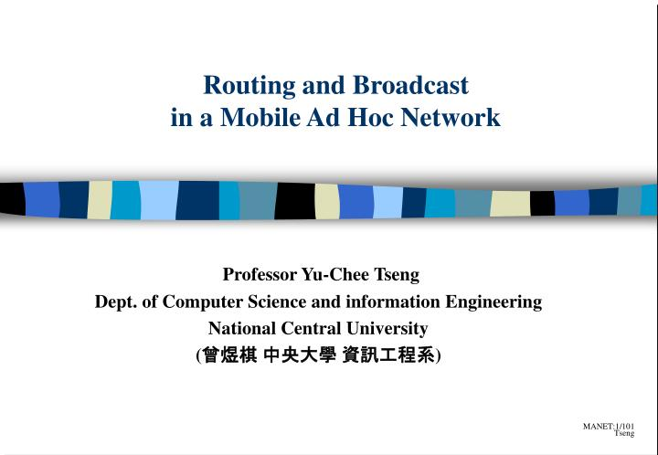routing and broadcast in a mobile ad hoc network n.