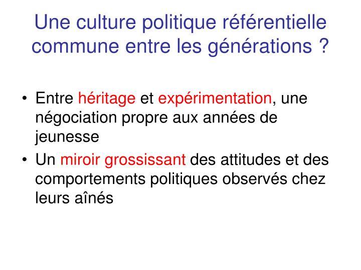 Une culture politique référentielle  commune entre les générations ?