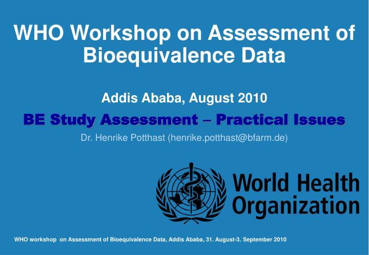 WHO Workshop on Assessment of Bioequivalence Data