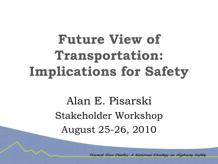 future view of transportation implications for safety