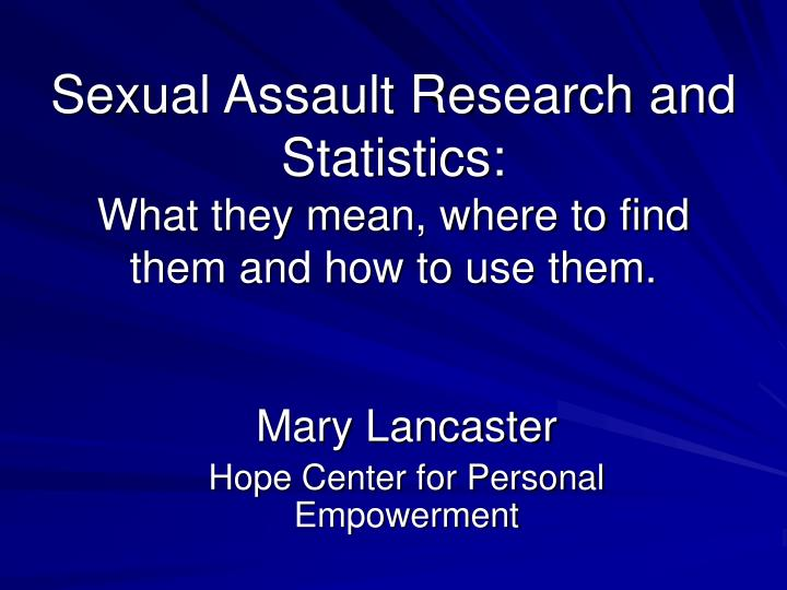 sexual assault research and statistics what they mean where to find them and how to use them n.