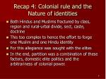 recap 4 colonial rule and the nature of identities