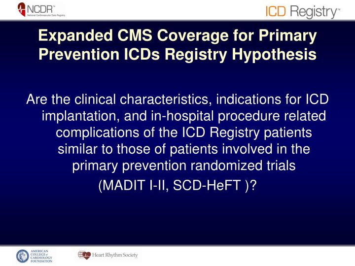 Expanded CMS Coverage for Primary Prevention ICDs Registry Hypothesis