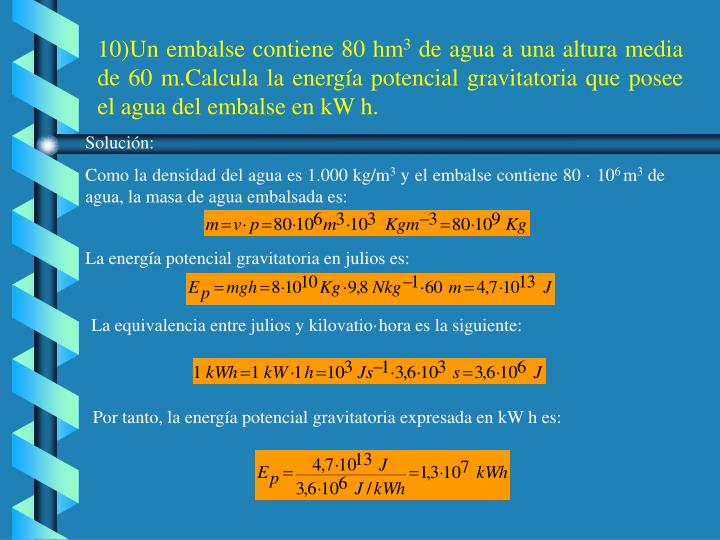 10)Un embalse contiene 80 hm