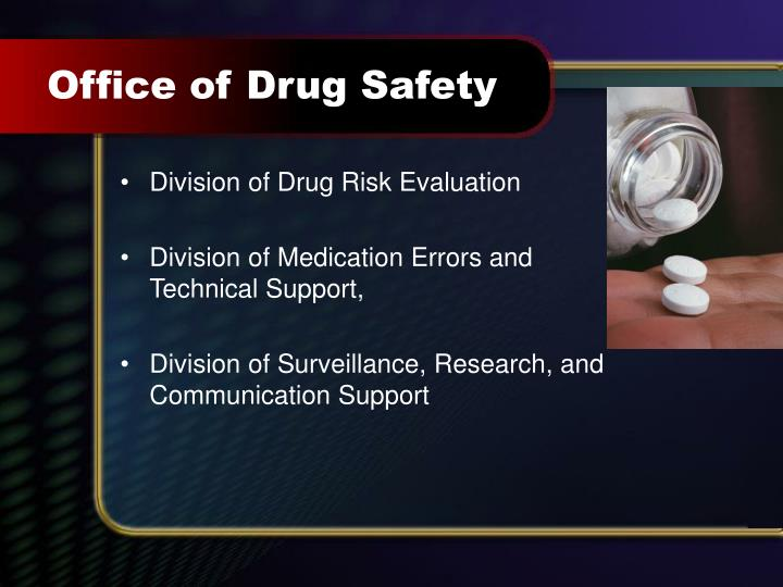 Office of Drug Safety
