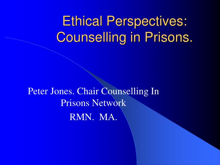 Ethical perspectives counselling in prisons