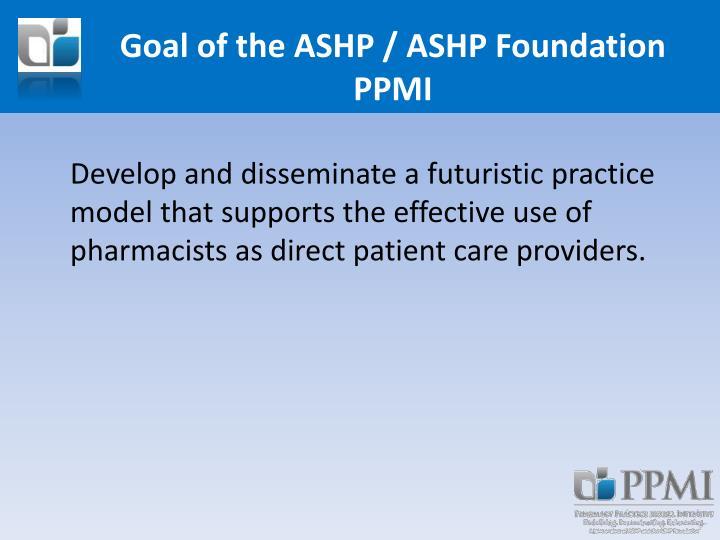 Goal of the ASHP / ASHP Foundation