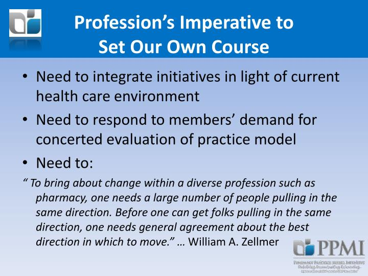Profession s imperative to set our own course