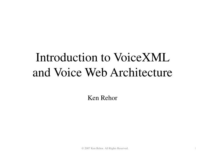 introduction to voicexml and voice web architecture n.