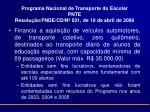 programa nacional de transporte do escolar pnte resolu o fnde cd n 021 de 19 de abril de 2006