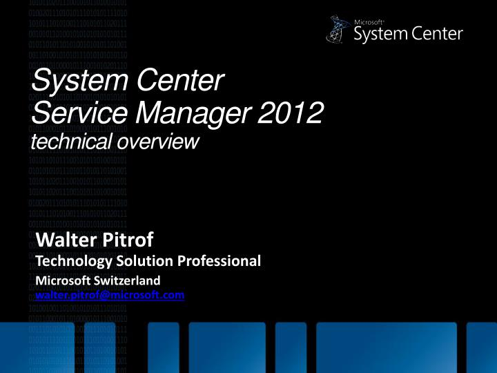 system center service manager 2012 t echnical overview n.