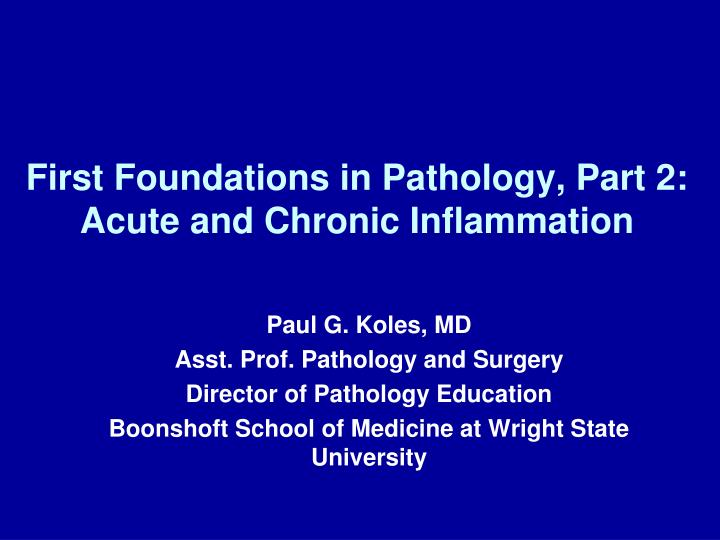 first foundations in pathology part 2 acute and chronic inflammation n.