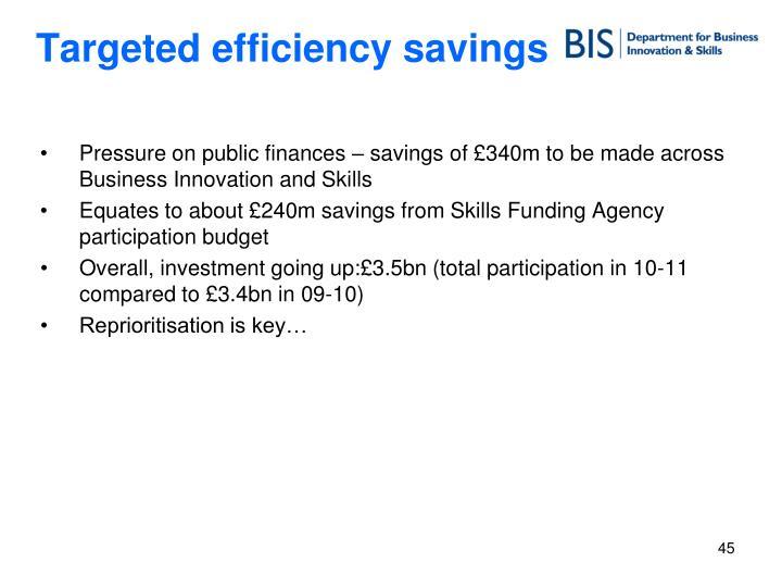 Targeted efficiency savings