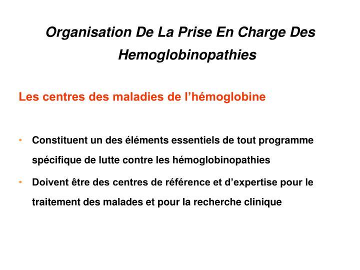 Organisation De La Prise En Charge Des Hemoglobinopathies