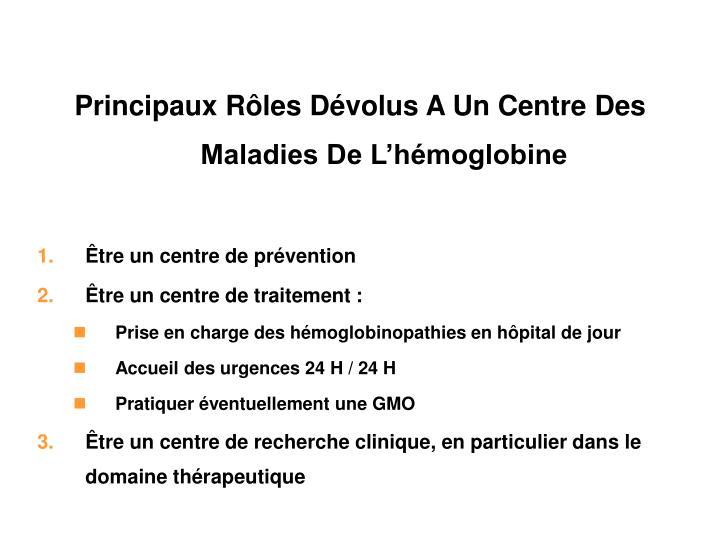 Principaux Rôles Dévolus A Un Centre Des Maladies De L'hémoglobine