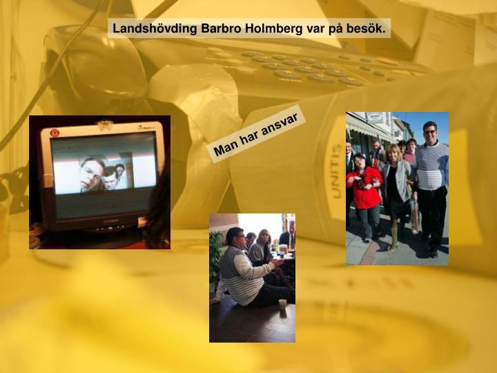 Landshövding Barbro Holmberg var på besök.