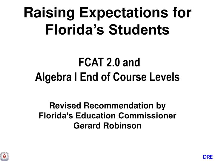 raising expectations for florida s students fcat 2 0 and algebra i end of course levels n.
