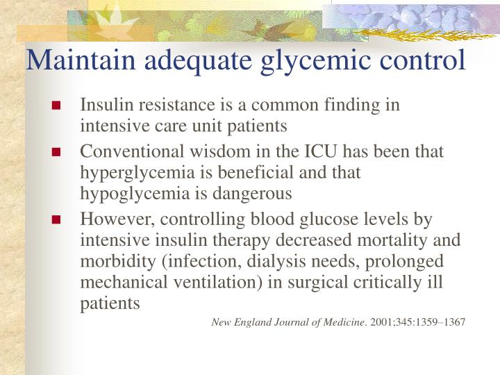 Maintain adequate glycemic control