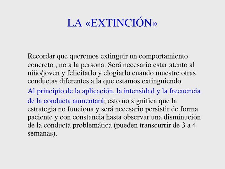 LA «EXTINCIÓN»