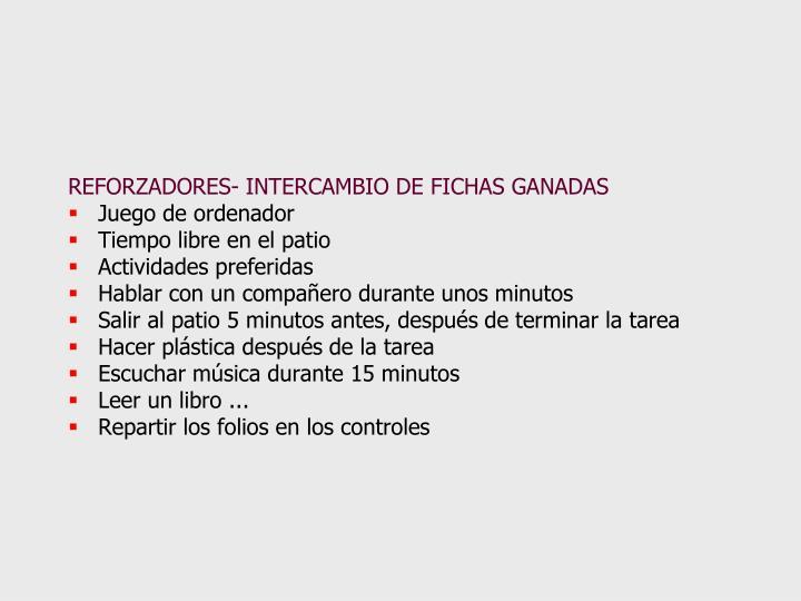 REFORZADORES- INTERCAMBIO DE FICHAS GANADAS