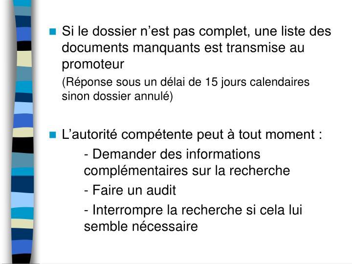 Si le dossier n'est pas complet, une liste des documents manquants est transmise au promoteur