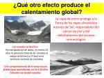 qu otro efecto produce el calentamiento global
