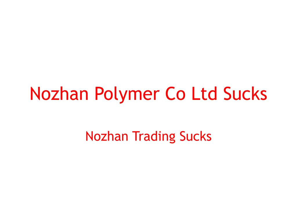 Nozhan Polymer Co Ltd Sucks