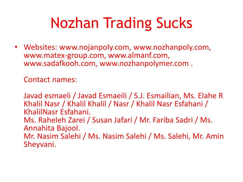 Nozhan Trading Sucks