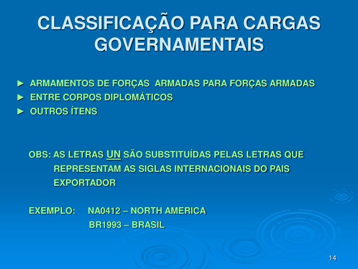 CLASSIFICAÇÃO PARA CARGAS GOVERNAMENTAIS