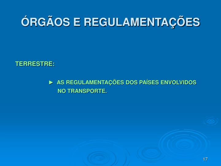ÓRGÃOS E REGULAMENTAÇÕES
